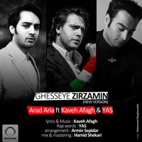 Arad Aria - 'Ghesseye Zirzamin (Ft Kaveh Afagh & Yas) (New Version)'
