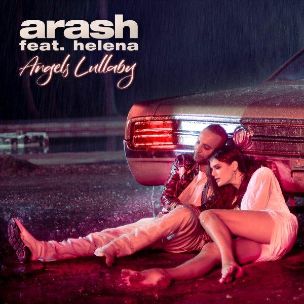 Arash - Angels Lullaby (Ft Helena) Song | آرش انجلز لالابای هلنا'