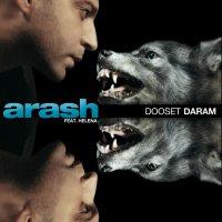 Arash - 'Dooset Daram (Ft Helena)'