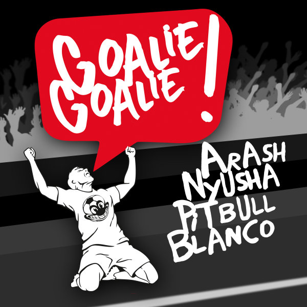 Arash - Goalie Goalie Ft Nyusha, Pitbull, & Blanco (David Rojas Remix)