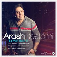 Arash Rostami - 'Ba Man Bash'