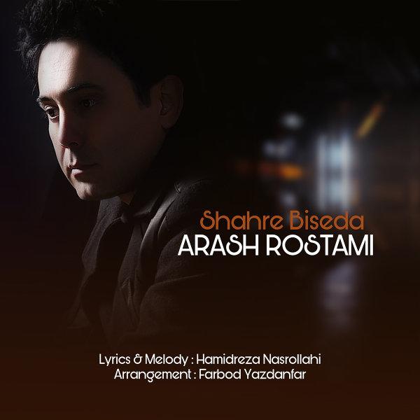 Arash Rostami - Shahre Biseda