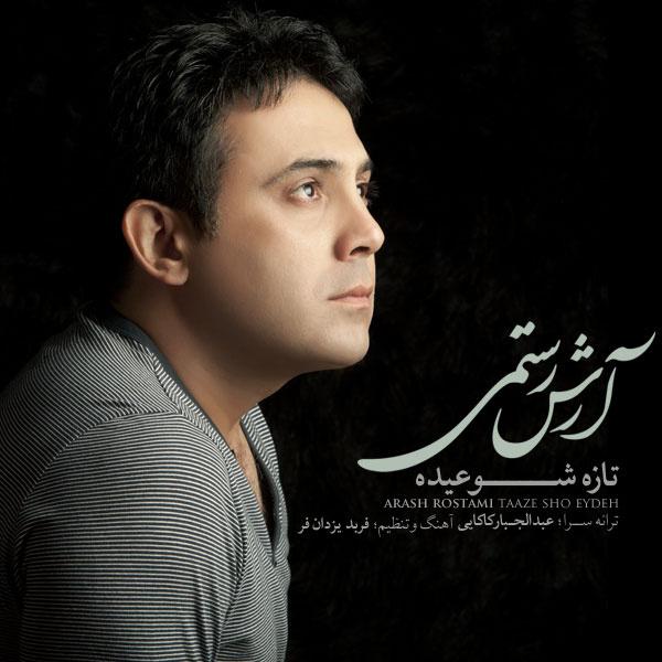 Arash Rostami - Tazeh Sho Eydeh