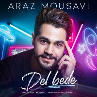 Araz Mousavi - 'Del Bede'