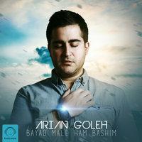 Arian Goleh - 'Bayad Male Ham Bashim'