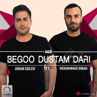 Arian Goleh - 'Begoo Dustam Dari (Ft Mohammad Bibak)'