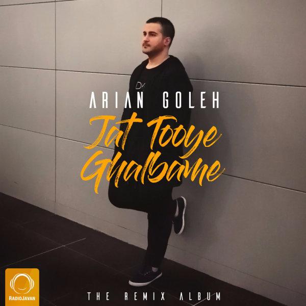 Arian Goleh - Jat Tooye Ghalbame (DJ Mamsi Remix)