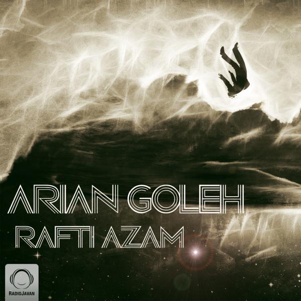 Arian Goleh - 'Rafti Azam'
