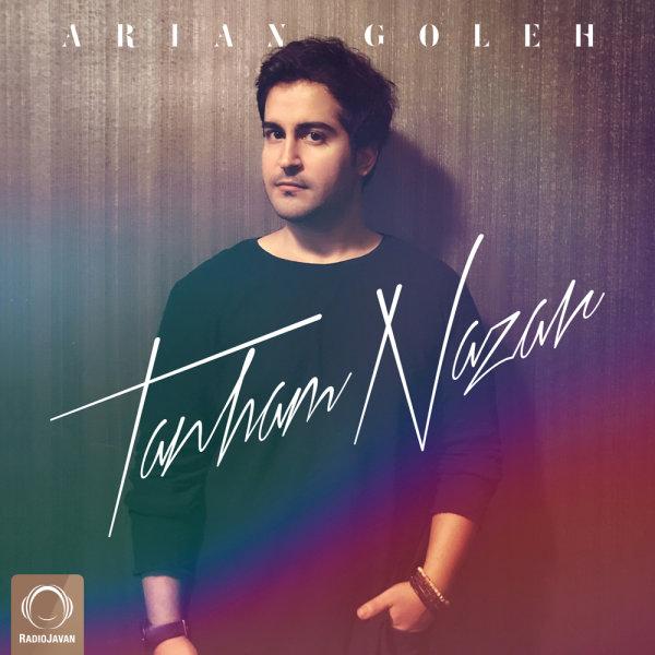 Arian Goleh - 'Tanham Nazar'