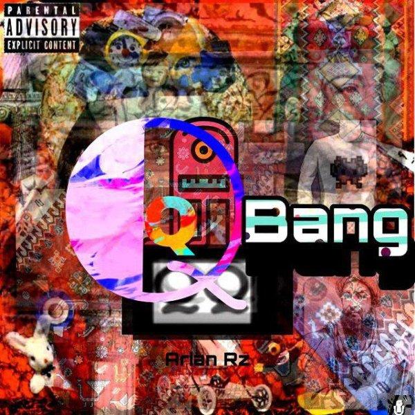 Arian RZ - QQ Bang