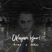 Arma & Sina 30Kas - 'Okayam Injoori'