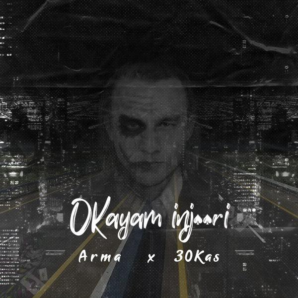 Arma & Sina 30Kas - Okayam Injoori