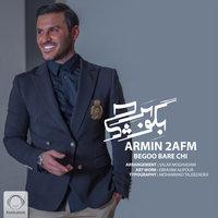 Armin 2AFM - 'Begoo Bare Chi'