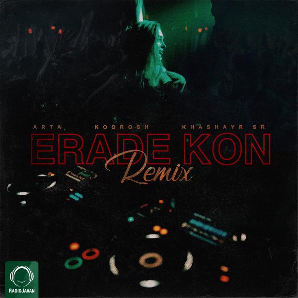 Arta - Erade Kon (Ft Koorosh & Khashayar SR) Remix