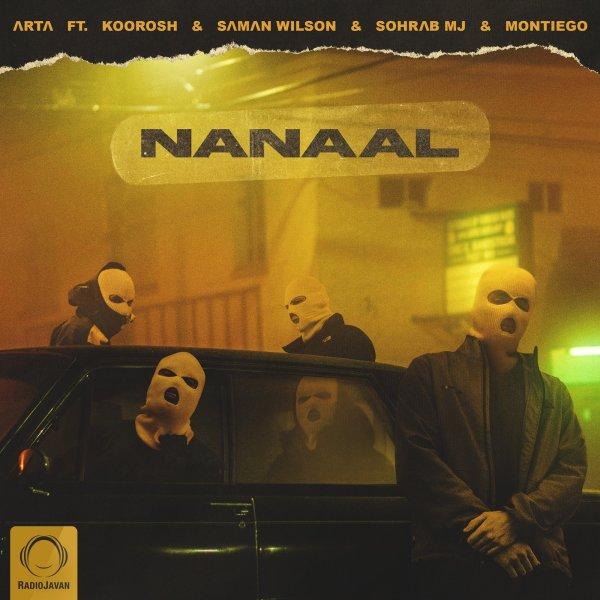 Arta - 'Nanaal (Ft Koorosh, Saman Wilson, Sohrab MJ, & Montiego)'