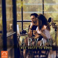 Aryan - 'Age Daste To Bood'