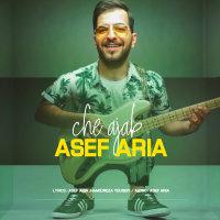 Asef Aria - 'Che Ajab'
