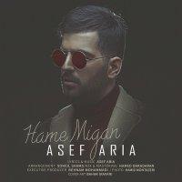 Asef Aria - 'Hame Migan'
