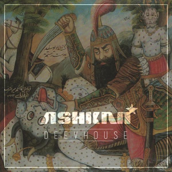 Ashkan - 'DeevHouse'