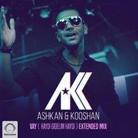 Ashkan & Kooshan - 'Vay (Haydi Gidelim Haydi) (Extended Remix)'