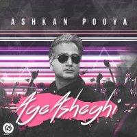 Ashkan Pooya - 'Age Asheghi'