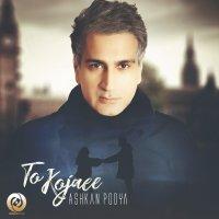 Ashkan Pooya - 'To Kojaee'