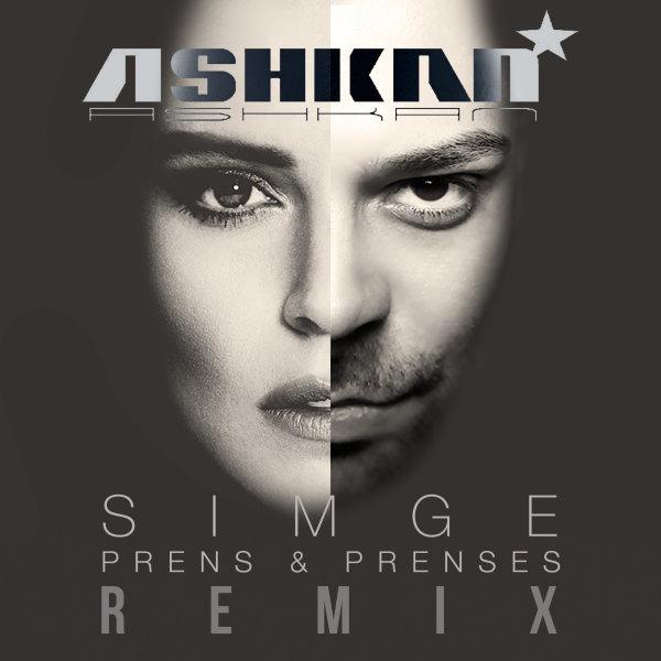 Ashkan & Simge - Prens & Prenses (Remix)