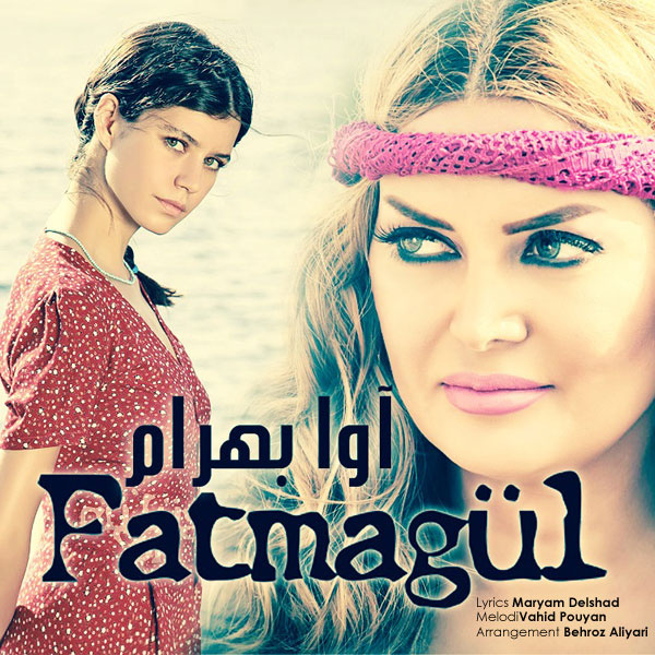 Ava Bahram - 'Fatma Gol'