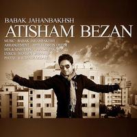 Babak Jahanbakhsh - 'Atisham Bezan'