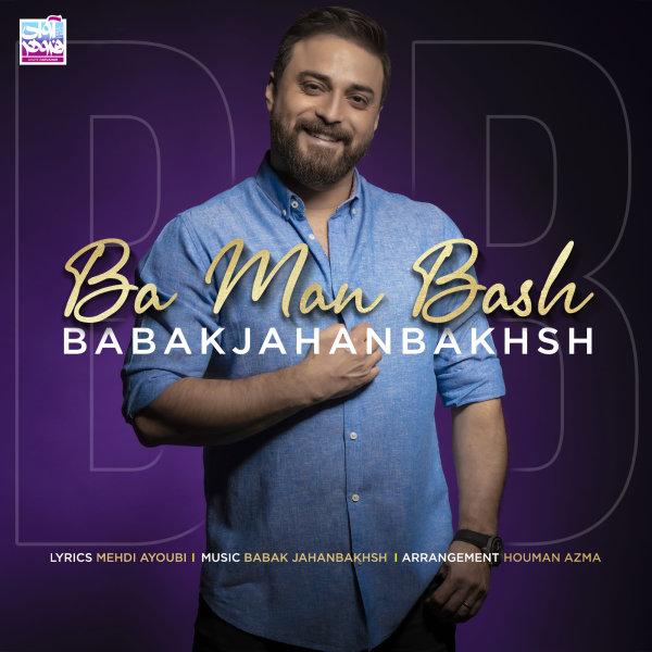 Babak Jahanbakhsh - 'Ba Man Bash'