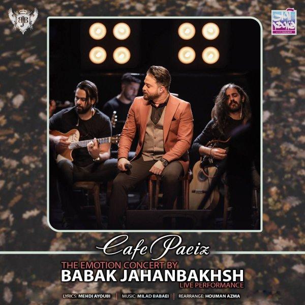 Babak Jahanbakhsh - 'Cafe Paeiz (Live)'