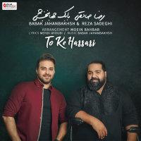 Babak Jahanbakhsh & Reza Sadeghi - 'To Ke Hassasi'