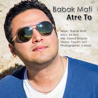 Babak Mafi - 'Atre To'