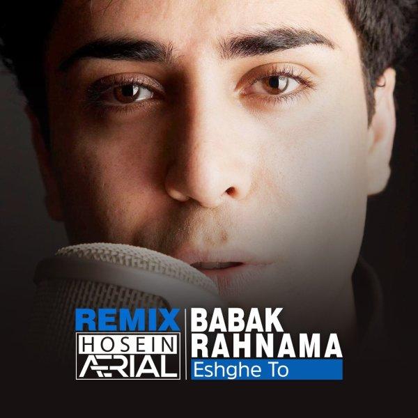 Babak Rahnama - 'Eshghe To (Hosein Aerial Remix)'