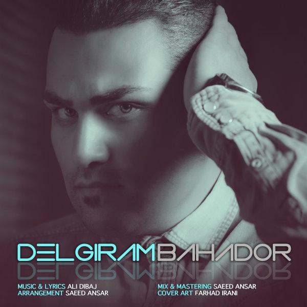 Bahador - 'Delgiram'