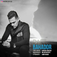 Bahador - 'Raft'