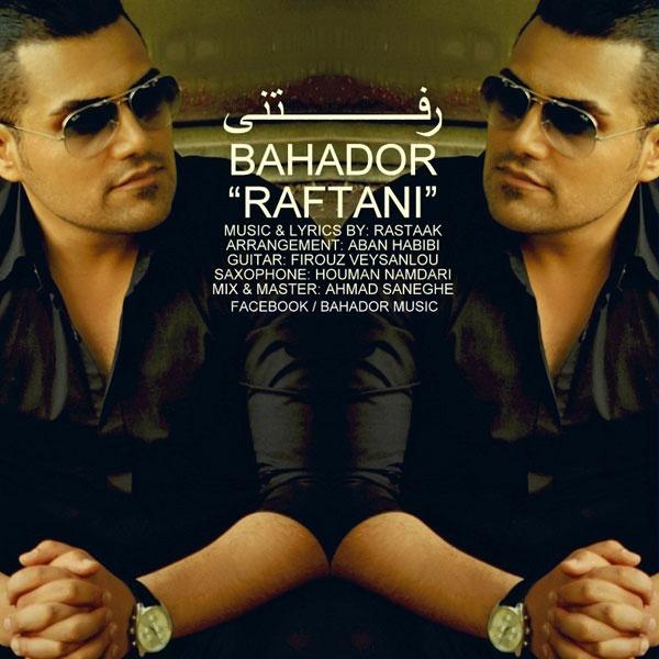 Bahador - 'Raftani'