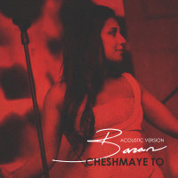 Baran - 'Cheshmaye To (Acoustic Version)'