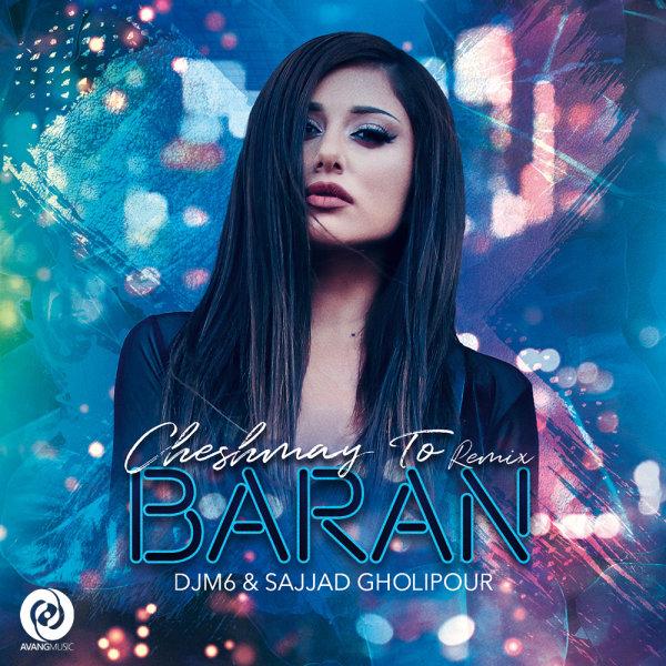 Baran - 'Cheshmaye To (Remix)'