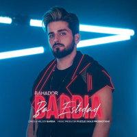 Bardia Bahador - 'Ba Estedad'