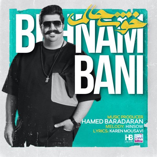 Behnam Bani - 'Khoshhalam'