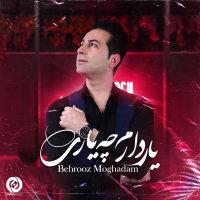 Behrooz Moghadam - 'Yar Daram Che Yari'