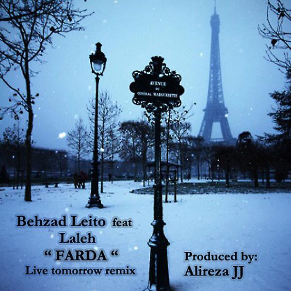 Behzad Leito - 'Farda (Ft Laleh Live Tomorrow Remix)'
