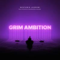 Benyamin Jahromi - 'Grim Ambition'