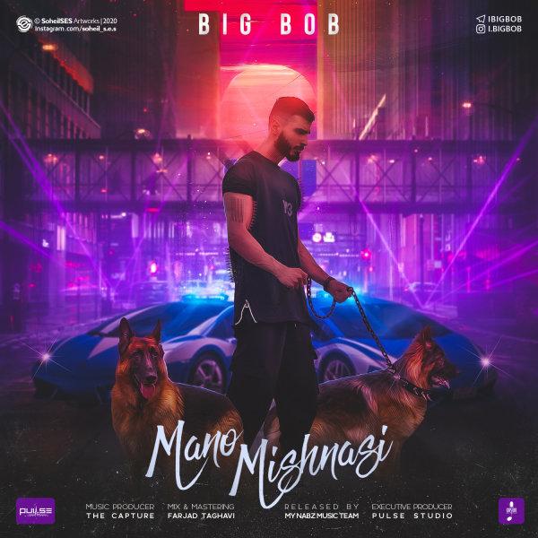 Big Bob - 'Mano Mishnasi'