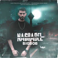 Big Bob - 'Naghabel'