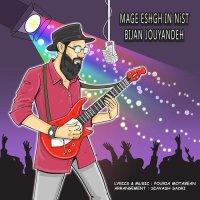 Bijan Jouyandeh - 'Mage Eshgh In Nist'