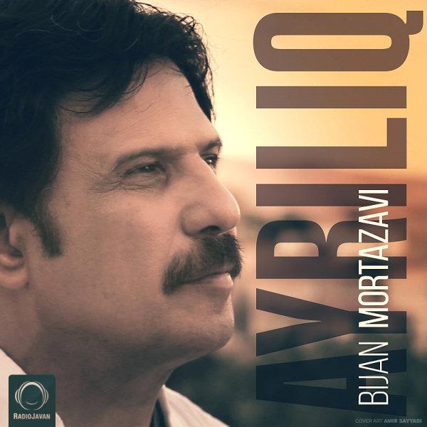 Bijan Mortazavi - 'Ayriliq'