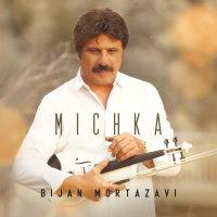 Bijan Mortazavi - 'Michka'