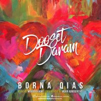 Borna Qias - 'Dooset Daram'
